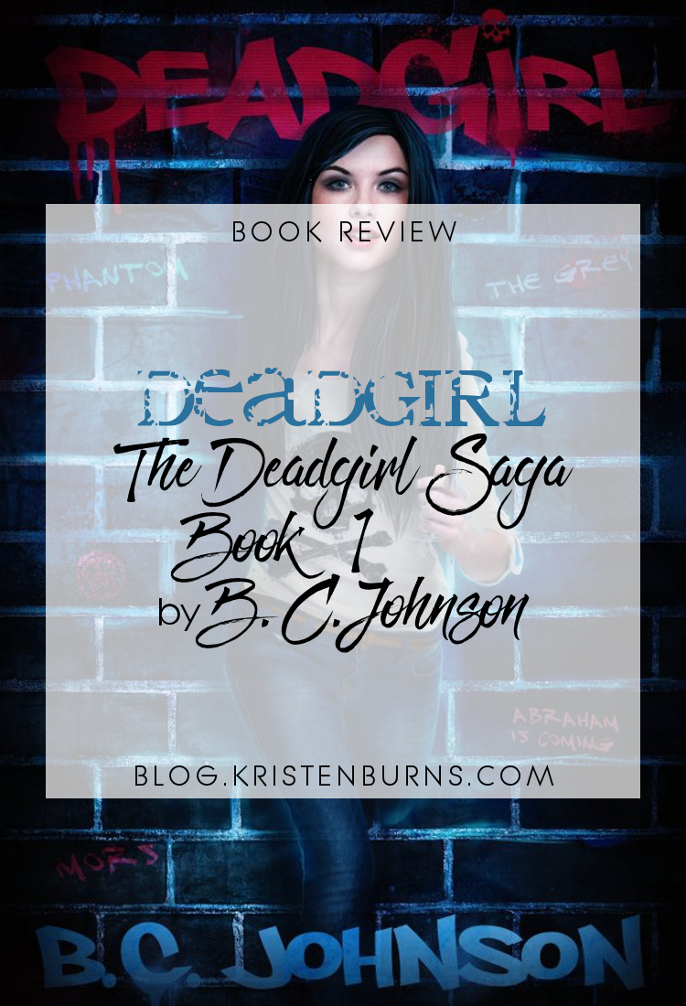 Book Review: Deadgirl (The Deadgirl Saga Book 1) by B.C. Johnson   books, reading, book covers, bok reviews, fantasy, urban fantasy, young adult