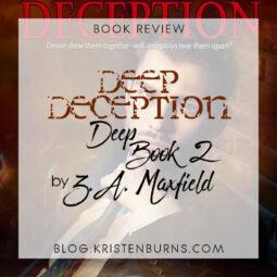 Book Review: Deep Deception (Deep Book 2) by Z.A. Maxfield [Audiobook]