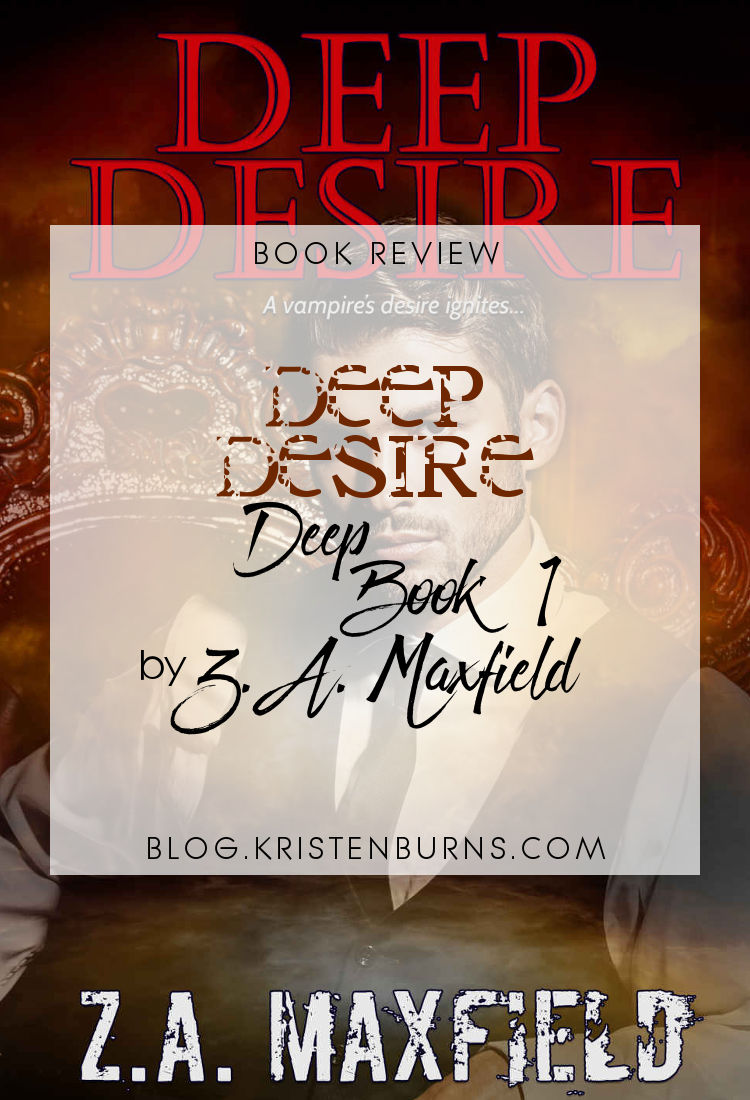 Book Review: Deep Desire (Deep Book 1) by Z.A. Maxfield
