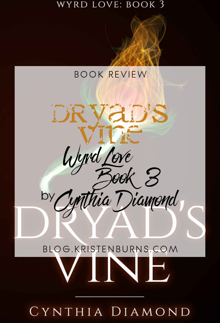 Book Review: Dryad's Vine (Wyrd Love Book 3) by Cynthia Diamond