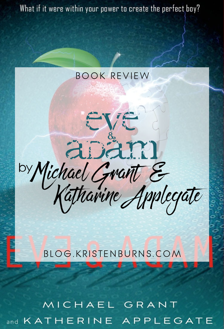 Book Review: Eve & Adam by Michael Grant & Katharine Applegate