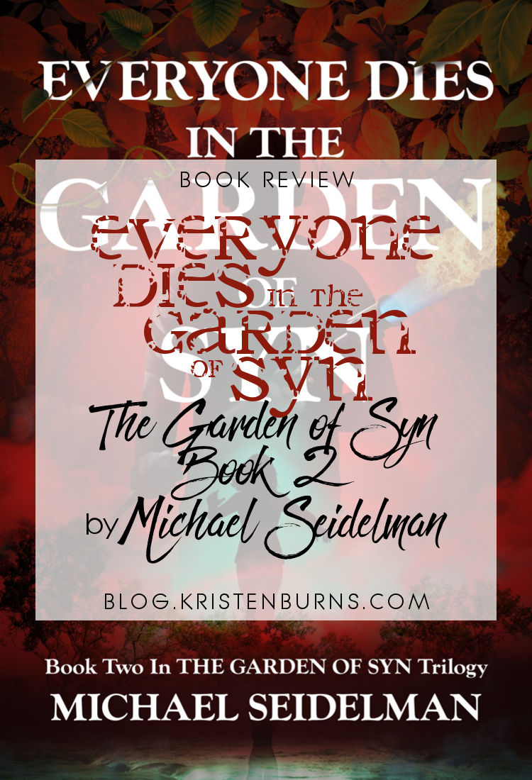 Book Review: Everyone Dies in the Garden of Syn (The Garden of Syn Book 2) by Michael Seidelman | reading, books, book reviews, science fiction, young adult