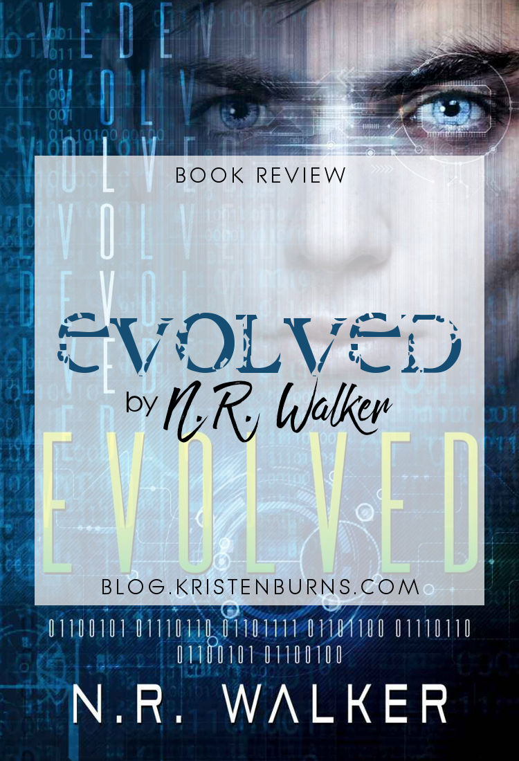 Book Review: Evolved by N.R. Walker | reading, books, science fiction, sci-fi romance, lgbt+, m/m