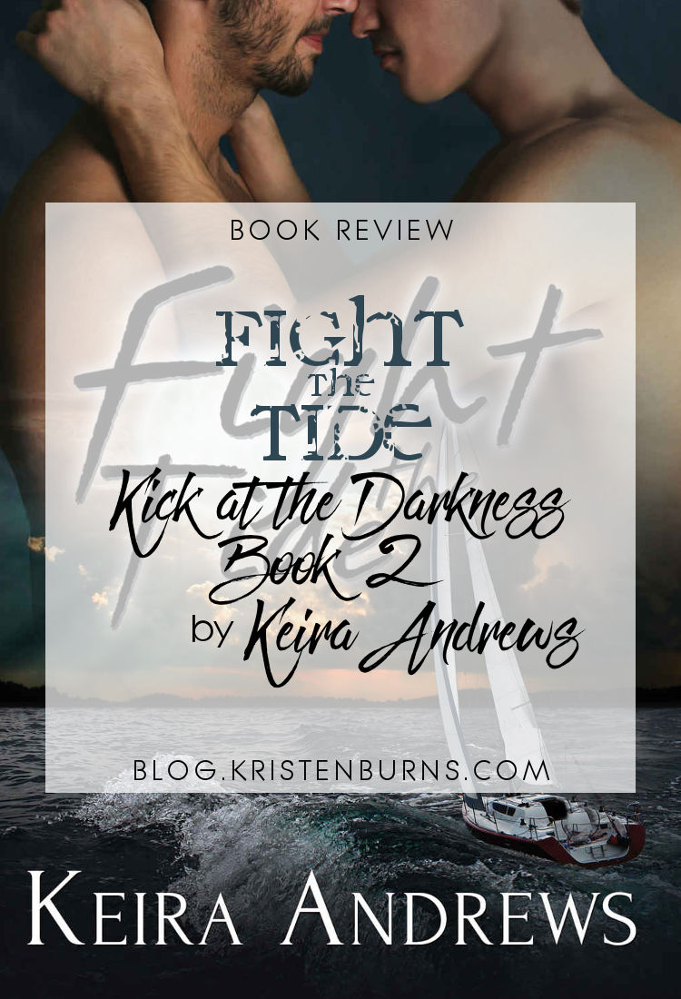Book Review: Fight the Tide (Kick at the Darkness Book 2) by Keira Andrews