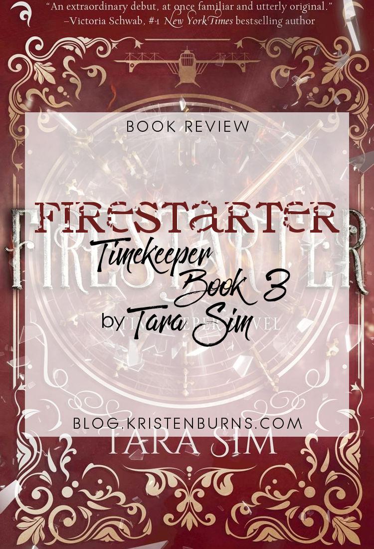 Book Review: Firestarter (Timekeeper Book 3) by Tara Sim
