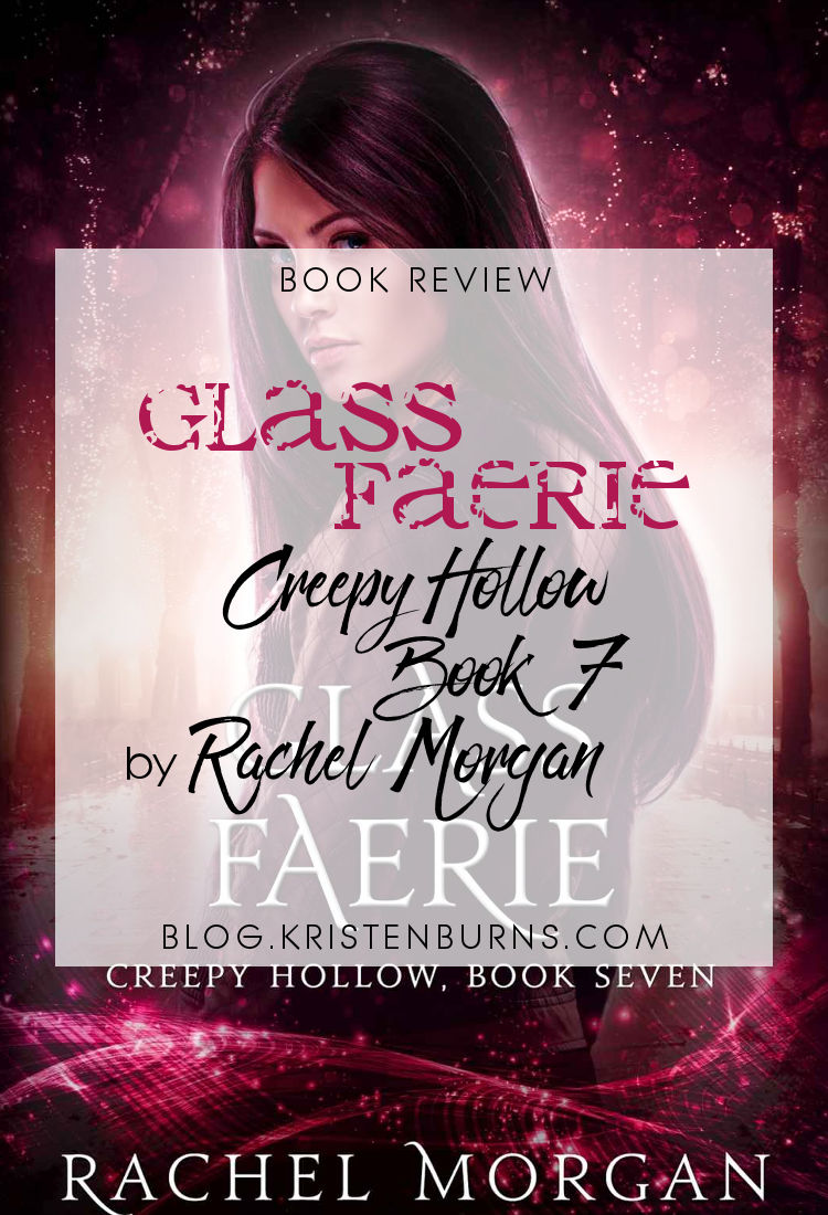 Book Review: Glass Faerie (Creepy Hollow Book 7) by Rachel Morgan | reading, books, book reviews, fantasy, paranormal/urban fantasy, young adult, faeries