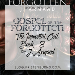 Book Review: Gospel of the Forgotten (The Immortal Coil Book 3) by J. Armand