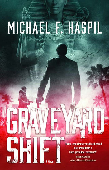 Book Review: Graveyard Shift by Michael F. Haspil   reading, books, book reviews, fantasy, paranormal/urban fantasy, mummies, vampires