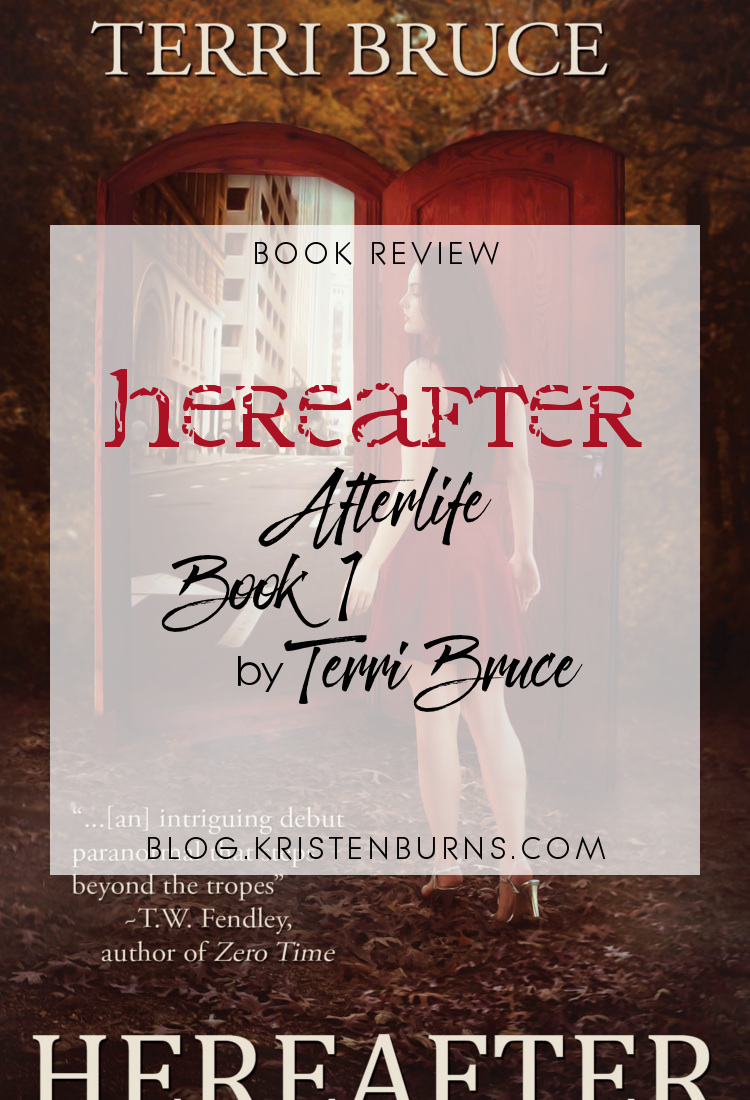 Book Review: Hereafter (Afterlife Book 1) by Terri Bruce | books, reading, book covers, book reviews, fantasy, urban fantasy, metaphysical & visionary, ghosts