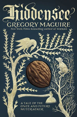 Book Review: Hiddensee by Gregory Maguire | reading, books, book review, historical fantasy, fairy tales, retellings, The Nutcracker