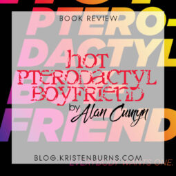 Book Review: Hot Pterodactyl Boyfriend by Alan Cumyn [Audiobook]