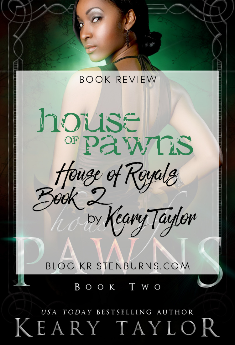 Book Review: House of Pawns (House of Royals Book 2) by Keary Taylor   reading, books, book reviews, fantasy, urban fantasy, new adult, vampires