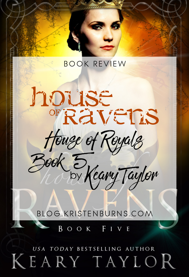 Book Review: House of Ravens (House of Royals Book 5) by Keary Taylor   reading, books, book reviews, fantasy, urban fantasy, new adult, vampires