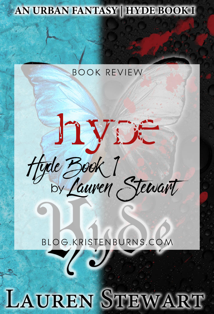Book Review: Hyde (Hyde Book 1) by Lauren Stewart   reading, books, book reviews, fantasy, paranormal romance, paranormal/urban fantasy