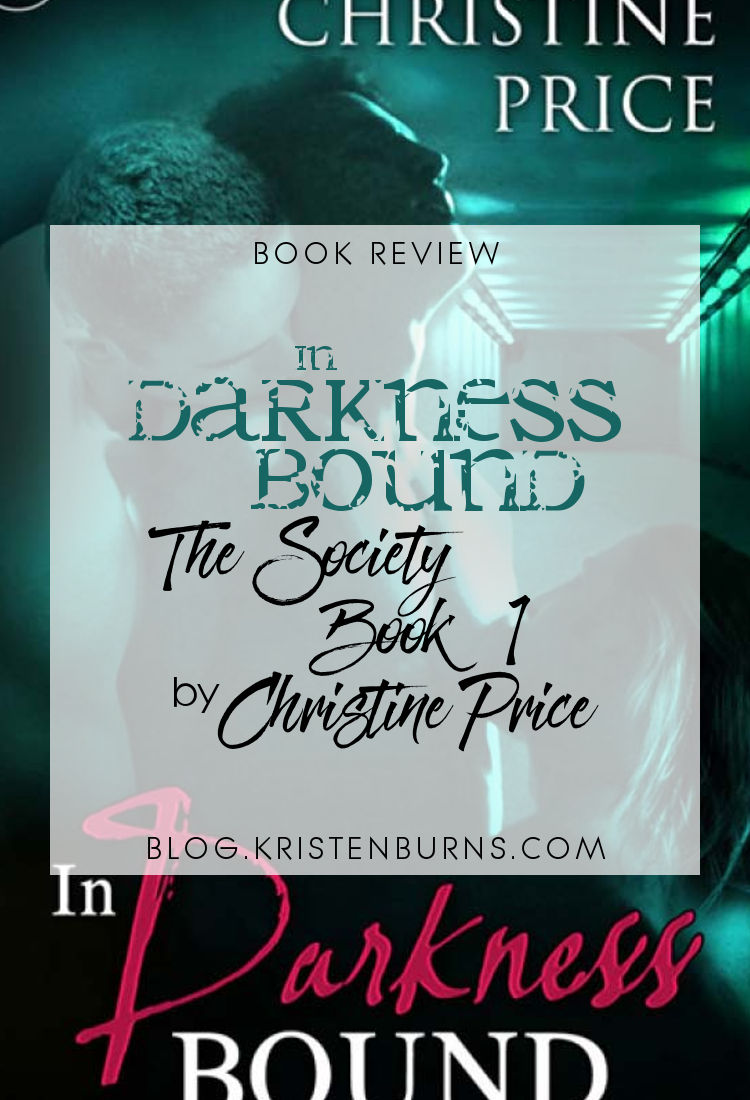 Book Review: In Darkness Bound (The Society Book 1) by Christine Price