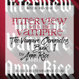 Book Review: Interview with the Vampire (The Vampire Chronicles Book 1) by Anne Rice