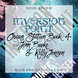 Book Review: Inversion Point (Chaos Station Book 4) by Jenn Burke & Kelly Jensen
