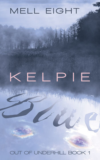 Book Review - Kelpie Blue (Out of Underhill Book 1) by Mell Eight   reading, books, lgbt+, paranormal/urban fantasy, disability