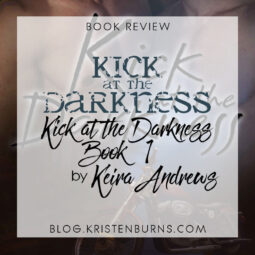 Book Review: Kick at the Darkness (Kick at the Darkness Book 1) by Keira Andrews [Audiobook]