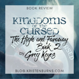 Book Review: Kingdoms of the Cursed (The High and Faraway Book 2) by Greg Keyes
