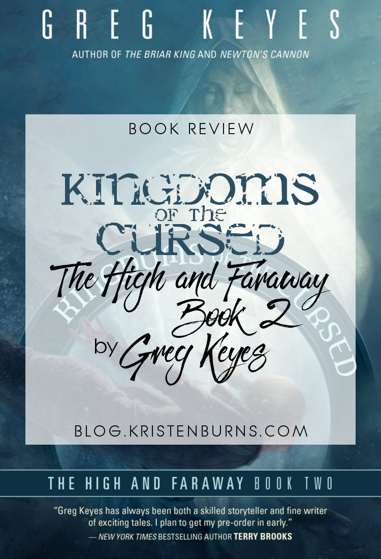 Book Review: Kingdoms of the Cursed (The High and Faraway Book 2) by Greg Keyes   fantasy, high fantasy, reading, books