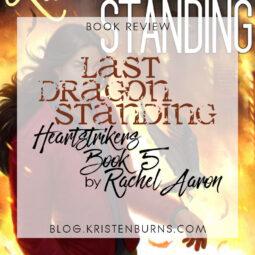 Book Review: Last Dragon Standing (Heartstrikers Book 5) by Rachel Aaron