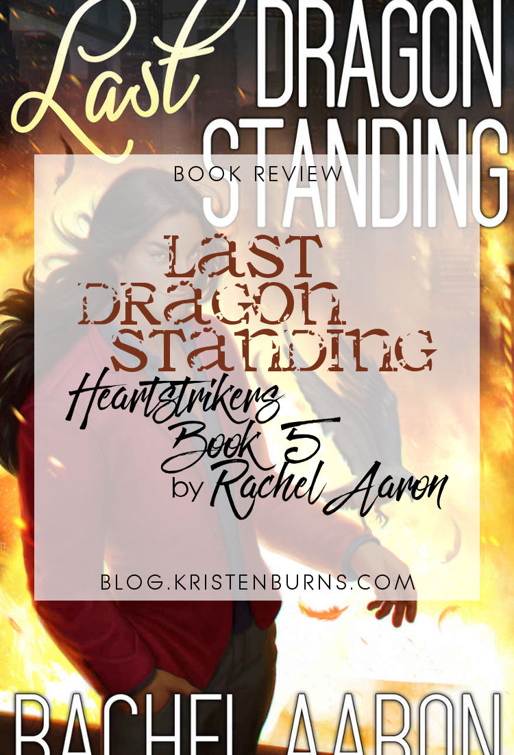 Book Review: Last Dragon Standing (Heartstrikers Book 5) by Rachel Aaron | reading, books, urban fantasy, dragons