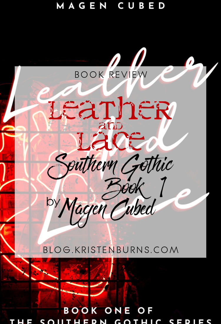 Book Review: Leather and Lace (Southern Gothic Book 1) by Magen Cubed