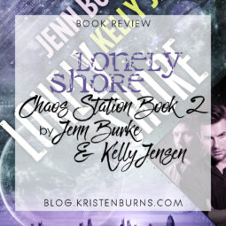 Book Review: Lonely Shore (Chaos Station Book 2) by Jenn Burke & Kelly Jensen