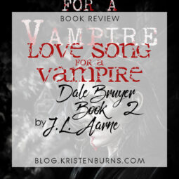 Book Review: Love Song for a Vampire (Dale Bruyer Book 2) by J.L. Aarne
