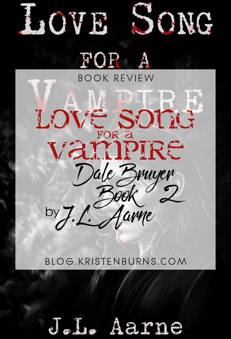 Book Review: Love Song for a Vampire (Dale Bruyer Book 2) by J.L. Aarne | reading, books, book reviews, fantasy, paranormal/urban fantasy, lgbtqia, m/m, vampires