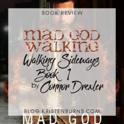 Book Review: Mad God Walking (Walking Sideways Book 1) by Connor Drexler
