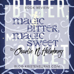 Book Review: Magic Bitter, Magic Sweet by Charlie N. Holmberg