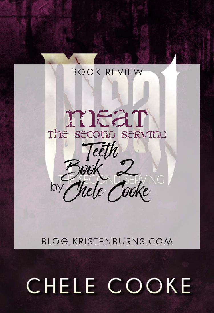 Book Review: Meat: The Second Serving (Teeth Book 2) by Chele Cooke | reading, books, book reviews, fantasy, paranormal/urban fantasy, werewolves