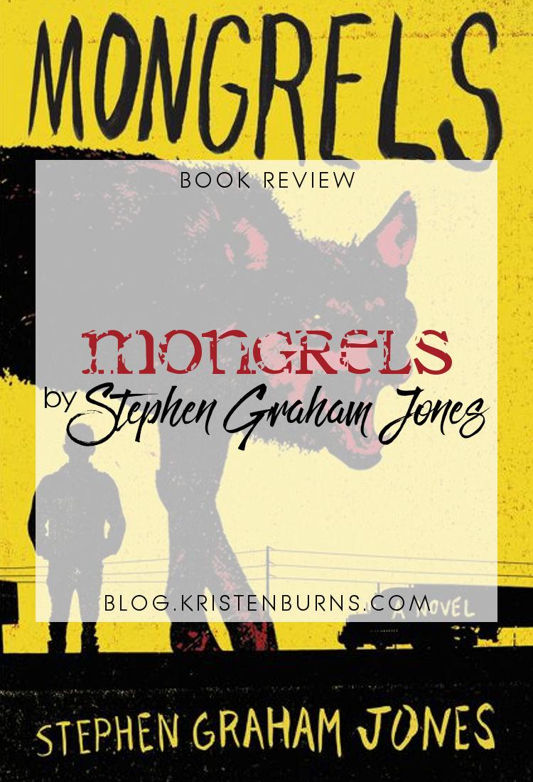 Book Review: Mongrels by Stephen Graham Jones   reading, books, book reviews, paranormal/urban fantasy, werewolves