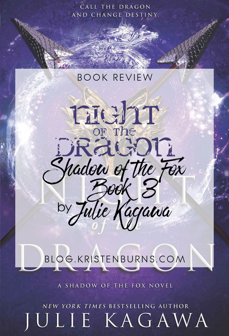 Book Review: Night of the Dragon (Shadow of the Fox Book 3) by Julie Kagawa