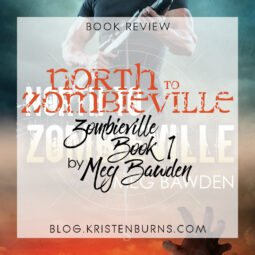 Book Review: North to Zombieville (Zombieville Book 1) by Meg Bawden