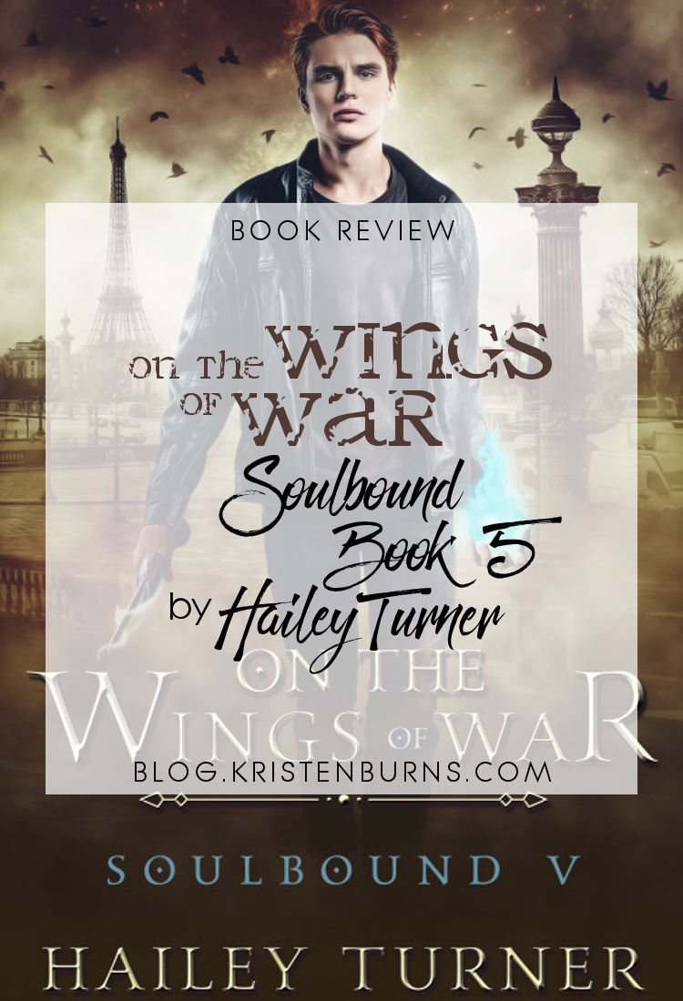 Book Review: On the Wings of War (Soulbound Book 5) by Hailey Turner