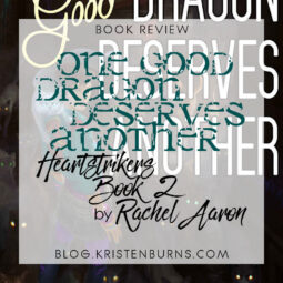 Book Review: One Good Dragon Deserves Another (Heartstrikers Book 2) by Rachel Aaron