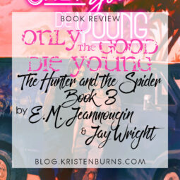 Book Review: Only the Good Die Young (The Hunter and the Spider Book 3) by E.M. Jeanmougin & Jay Wright