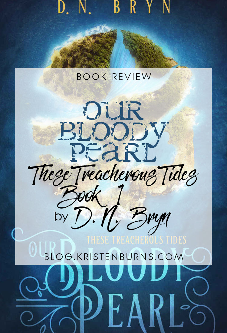 Book Review: Our Bloody Pearl (These Treacherous Tides Book 1) by D. N. Bryn | reading, books, high fantasy, lgbt+