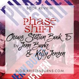 Book Review: Phase Shift (Chaos Station Book 5) by Jenn Burke & Kelly Jensen