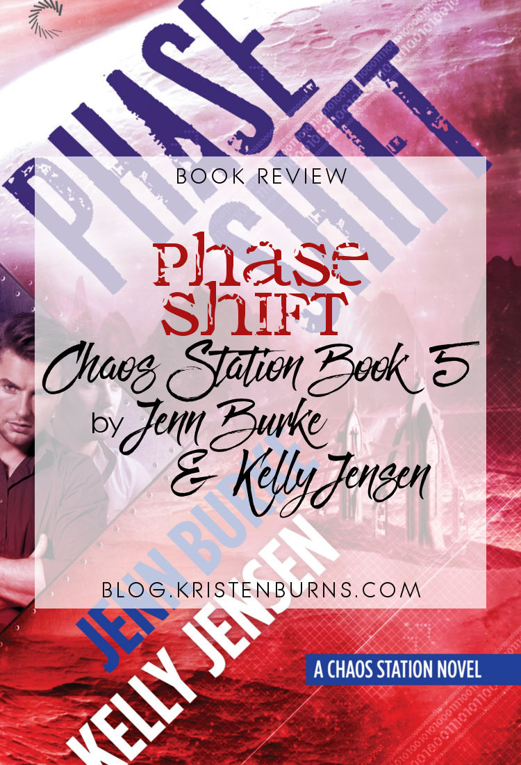 Book Review: Phase Shift (Chaos Station Book 5) by Jenn Burke & Kelly Jensen | reading, books, book reviews, science fiction, space opera, lgbt, m/m
