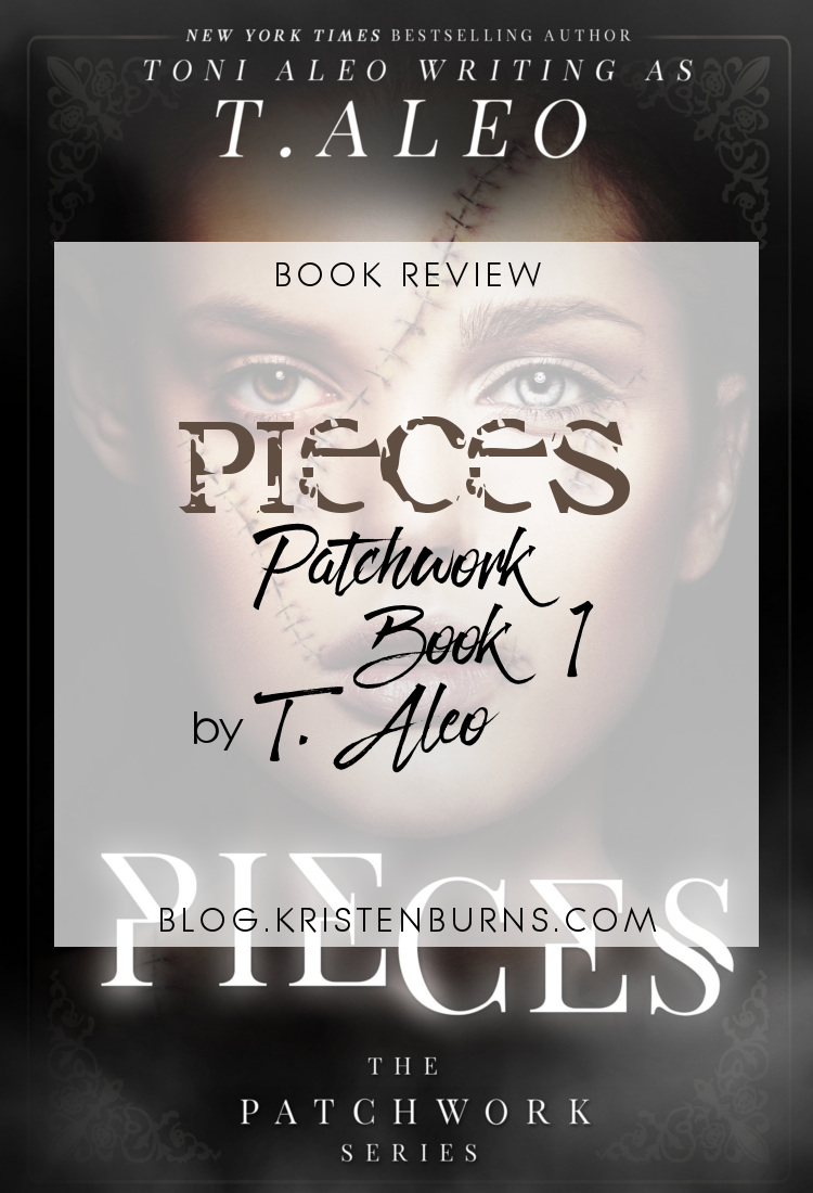 Book Review: Pieces (Patchwork Book 1) by T. Aleo | reading, books, book reviews, fantasy, paranormal romance, urban fantasy, new adult