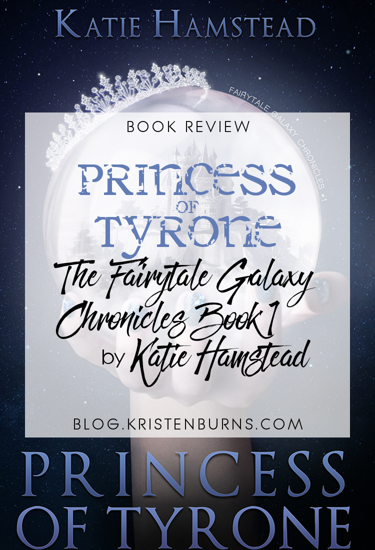 Book Review: Princess of Tyrone (The Fairytale Galaxy Chronicles Book 1) by Katie Hamstead   books, reading, book covers, book reviews, fantasy, sci-fi, retellings, Sleeping Beauty retellings, YA, NA