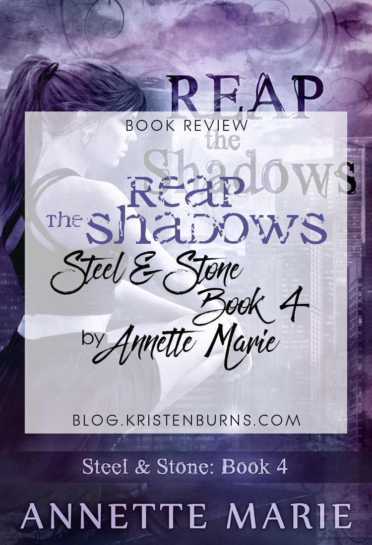 ? Star Book Review: Reap the Shadows (Steel & Stone Book 4) by Annette Marie | books, reading, book reviews, fantasy, urban fantasy, YA