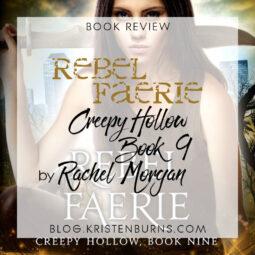 Book Review: Rebel Faerie (Creepy Hollow Book 9) by Rachel Morgan