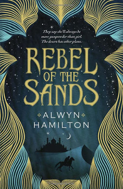 Book Review: Rebel of the Sands (Rebel of the Sands Book 1) by Alwyn Hamilton | reading, books, book reviews, fantasy
