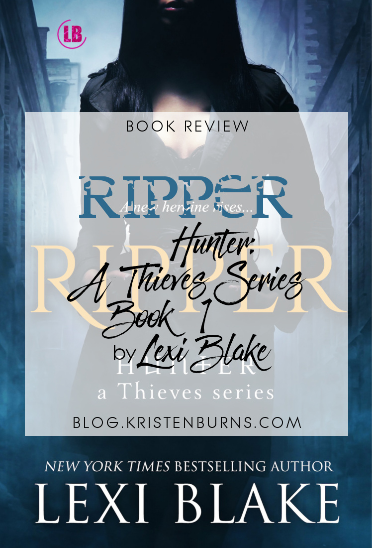 Book Review: Ripper (Hunter - A Thieves Series Book 1) by Lexi Blake   books, reading, book reviews, book covers, fantasy, paranormal romance, urban fantasy, vampires, demons, werewolves, paranormal, supernatural