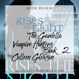 Book Review: Rises the Night (The Gardella Vampire Hunters Book 2) by Colleen Gleason